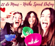 22 de Març - Noche Speed Dating